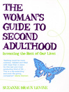 The Woman's Guide to Second Adulthood (eBook): Inventing the Rest of Our Lives