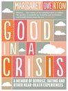 Good in a Crisis (eBook): A Memoir