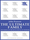 The Ultimate Family (eBook): The Making of the Royal House of Windsor