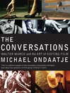 The Conversations (eBook): Walter Murch and the Art of Editing Film