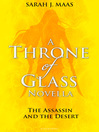 The Assassin and the Desert (eBook): Throne of Glass Novella Series, Book 2