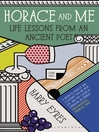 Horace and Me (eBook): Life Lessons from an Ancient Poet