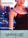 Because I'm Worth It (eBook): Gossip Girl Series, Book 4