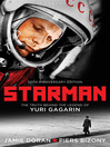Starman (eBook): The Truth Behind the Legend of Yuri Gagarin (50th Anniversary Edition)