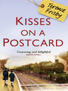 Kisses on a Postcard (eBook): A Tale of Wartime Childhood