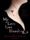 My Love Lies Bleeding (eBook): Drake Chronicles, Book 1