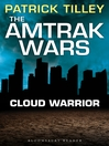 Cloud Warrior (eBook): The Amtrak Wars Series, Book 1