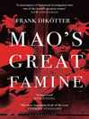 Mao's Great Famine (eBook): The History of China's Most Devastating Catastrophe, 1958-62