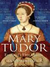 Mary Tudor (eBook): England's First Queen