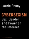 Cybersexism (eBook): Sex, Gender and Power on the Internet