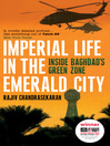 Imperial Life in the Emerald City (eBook): Inside Baghdad's Green Zone