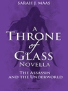 The Assassin and the Underworld (eBook): Throne of Glass Novella Series, Book 3