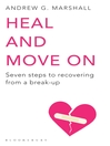 Heal and Move On (eBook): Seven Steps to Recovering from A Break-up