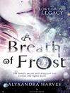 A Breath of Frost (eBook): Lovegrove Legacy Series, Book 1