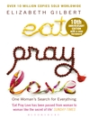 Eat, Pray, Love (eBook): One Woman's Search for Everything Across Italy, India and Indonesia