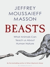 Beasts (eBook): What Animals Can Teach Us About the Origins of Good and Evil