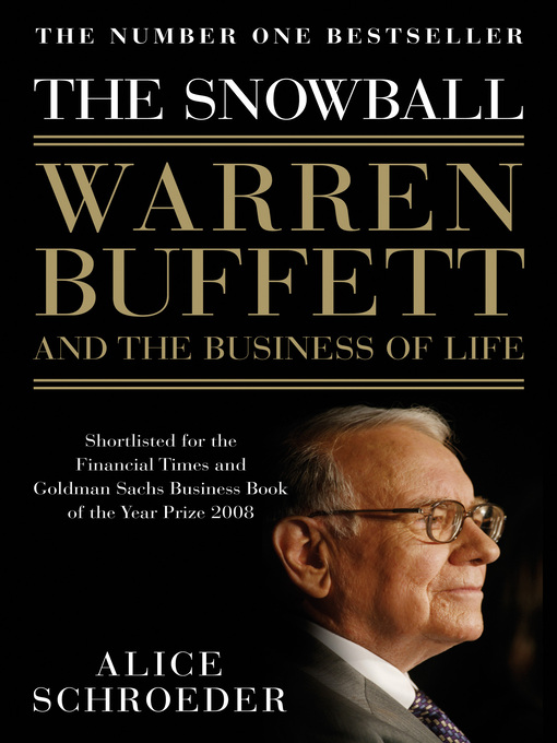 The Snowball (eBook): Warren Buffett and the Business of Life