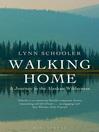 Walking Home (eBook): A Journey in the Alaskan Wilderness