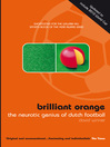 Brilliant Orange (eBook): The Neurotic Genius of Dutch Football