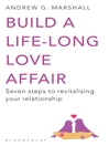 Build a Life-long Love Affair (eBook): Seven Steps to Revitalising Your Relationship