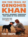On the Trail of Genghis Khan (eBook): An Epic Journey Through the Land of the Nomads