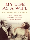 My Life as a Wife (eBook): Love, Liquor and What to Do About Other Women