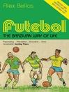 Futebol (eBook): The Brazilian Way of Life