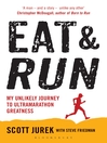 Eat and Run (eBook): My Unlikely Journey to Ultramarathon Greatness