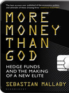 More Money Than God (eBook): Hedge Funds and the Making of the New Elite