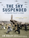 The Sky Suspended (eBook): A Fighter Pilot's Story