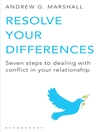 Resolve Your Differences (eBook): Seven Steps to Coping with Conflict in Your Relationship