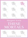 These Mortals (eBook)