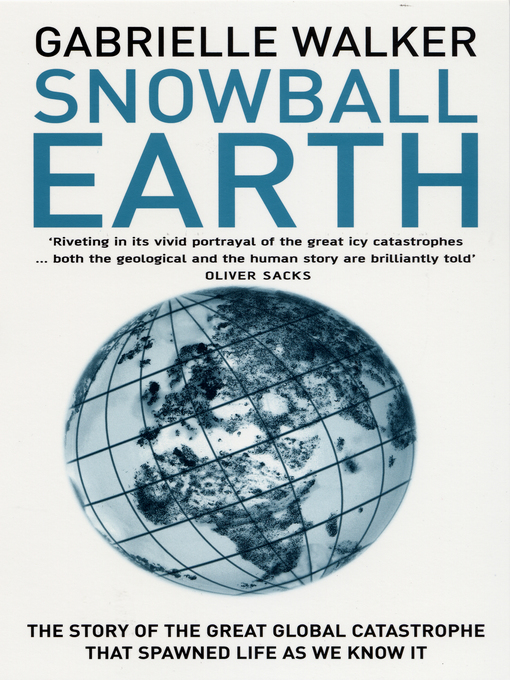 Snowball Earth (eBook): The Story of the Global Catastrophe That Spawned Life As We Know It