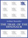 The Trail of the Dinosaur & Reflections on Hanging (eBook)