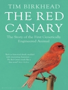 The Red Canary (eBook): The Story of the First Genetically Engineered Animal