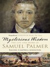 Mysterious Wisdom (eBook): The Life and Work of Samuel Palmer