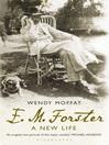 E. M. Forster (eBook): A New Life