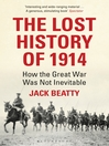The Lost History of 1914 (eBook): How the Great War Was Not Inevitable