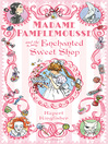 Madame Pamplemousse and the Enchanted Sweet Shop (eBook): Madame Pamplemousse Series, Book 3