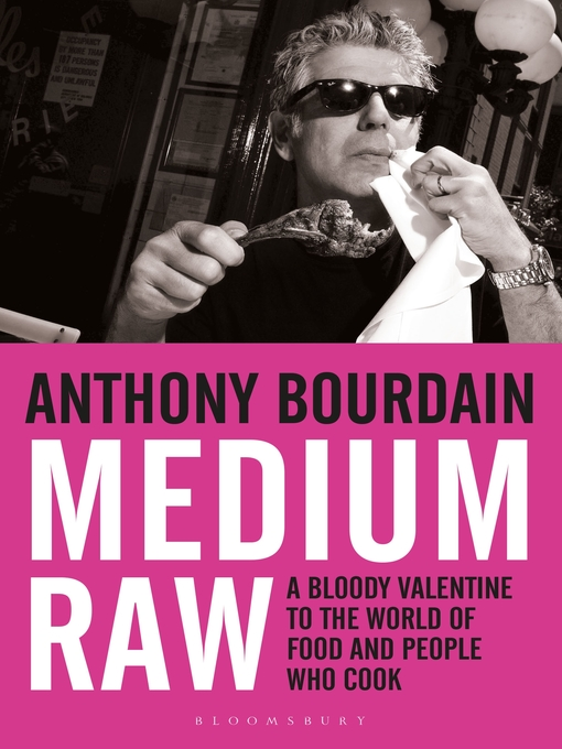 Medium Raw (eBook): A Bloody Valentine to the World of Food and the People Who Cook