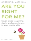 Are You Right For Me? (eBook): Seven Steps to Getting Clarity and Commitment in Your Relationship