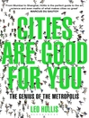 Cities Are Good for You (eBook): The Genius of the Metropolis