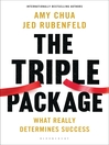 The Triple Package (eBook): What Really Determines Success