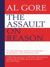 The Assault on Reason (eBook): How the Politics of Blind Faith Subvert Wise Decision-Making