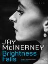 Brightness Falls (eBook): Brightness Falls Series, Book 1
