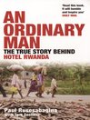 An Ordinary Man (eBook): The True Story Behind Hotel Rwanda