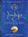 Indigo (eBook): In Search of the Colour that Seduced the World