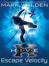 Escape Velocity (eBook): H. I. V. E. Series, Book 3