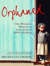 Orphaned (eBook): One Woman's Mission to Save Africa's AIDS Children