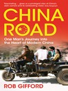 China Road (eBook): One Man's Journey into the Heart of Modern China